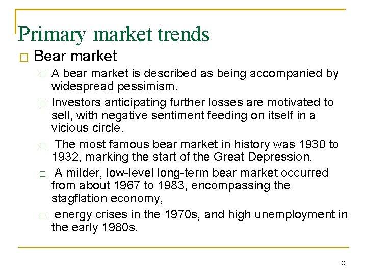 Primary market trends � Bear market � � � A bear market is described