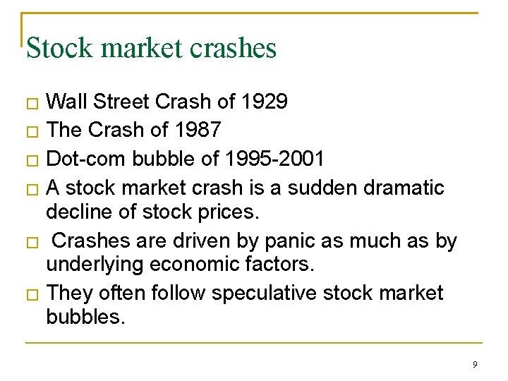 Stock market crashes � � � Wall Street Crash of 1929 The Crash of