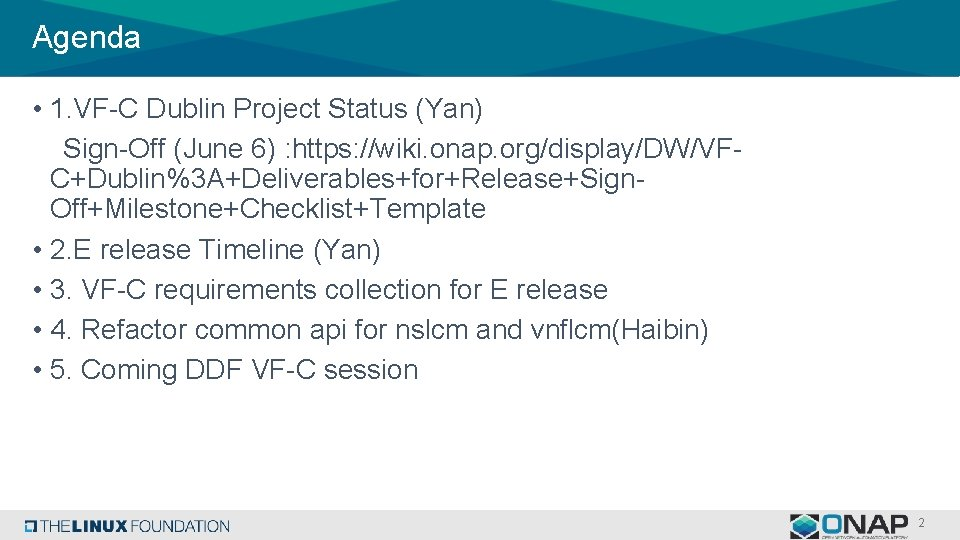 Agenda • 1. VF-C Dublin Project Status (Yan) Sign-Off (June 6) : https: //wiki.