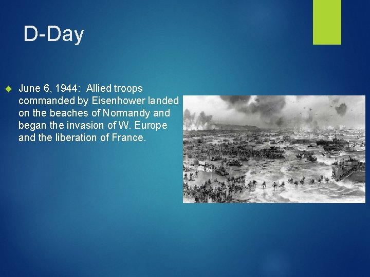 D-Day June 6, 1944: Allied troops commanded by Eisenhower landed on the beaches of