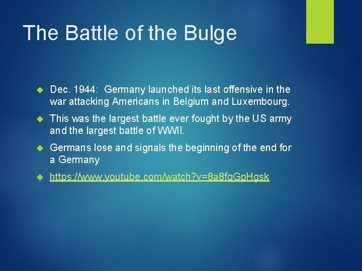 The Battle of the Bulge Dec. 1944: Germany launched its last offensive in the