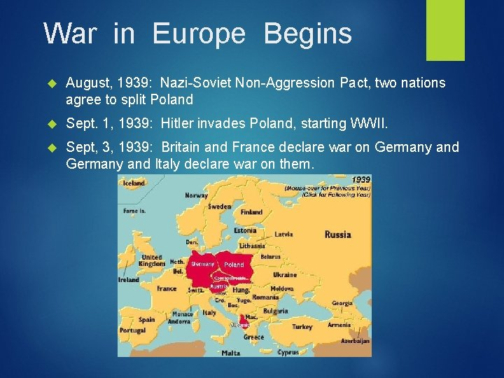 War in Europe Begins August, 1939: Nazi-Soviet Non-Aggression Pact, two nations agree to split