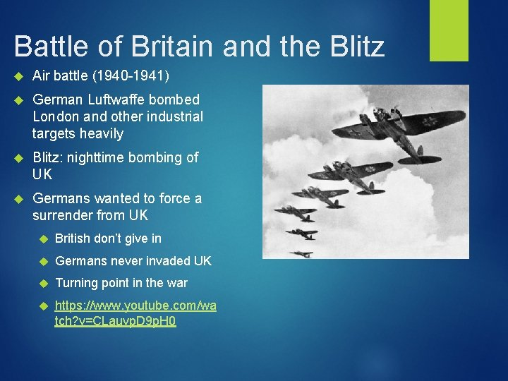 Battle of Britain and the Blitz Air battle (1940 -1941) German Luftwaffe bombed London
