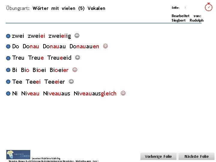 Übungsart: Wörter mit vielen (5) Vokalen Seite: Titel: Quelle: 3 Bearbeitet von: Siegbert Rudolph