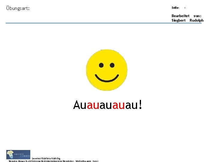 Übungsart: Seite: Titel: Quelle: 6 Bearbeitet von: Siegbert Rudolph Auauau! Lesemotivationstraining. . . Besondere