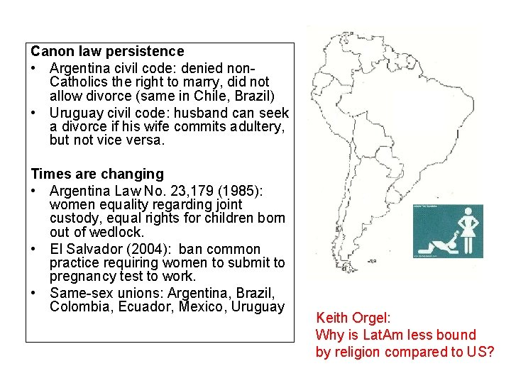 Canon law persistence • Argentina civil code: denied non. Catholics the right to marry,