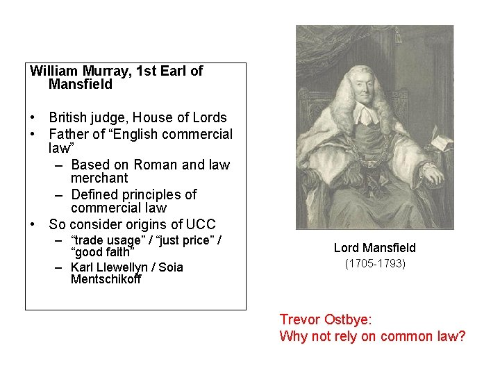 William Murray, 1 st Earl of Mansfield • British judge, House of Lords •