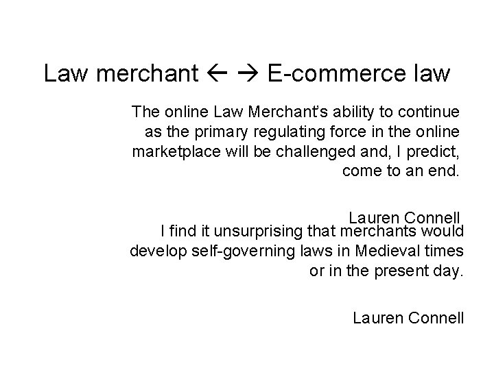 Law merchant E-commerce law The online Law Merchant's ability to continue as the primary