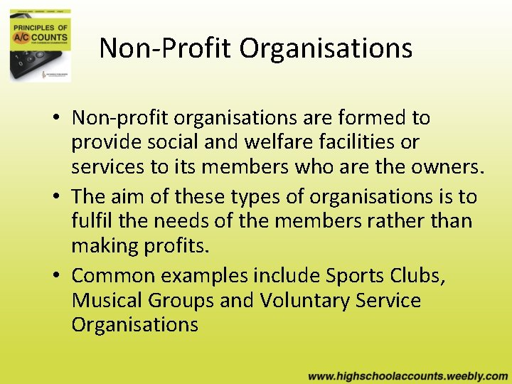 Non-Profit Organisations • Non-profit organisations are formed to provide social and welfare facilities or