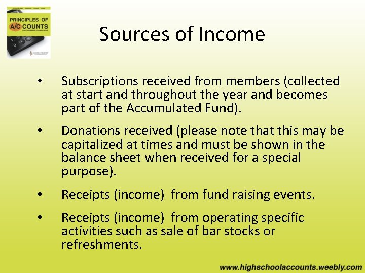 Sources of Income • Subscriptions received from members (collected at start and throughout the