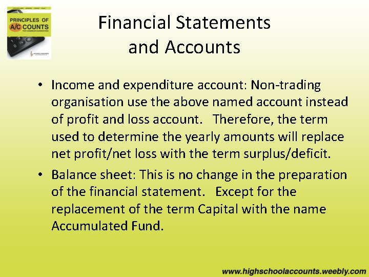 Financial Statements and Accounts • Income and expenditure account: Non-trading organisation use the above