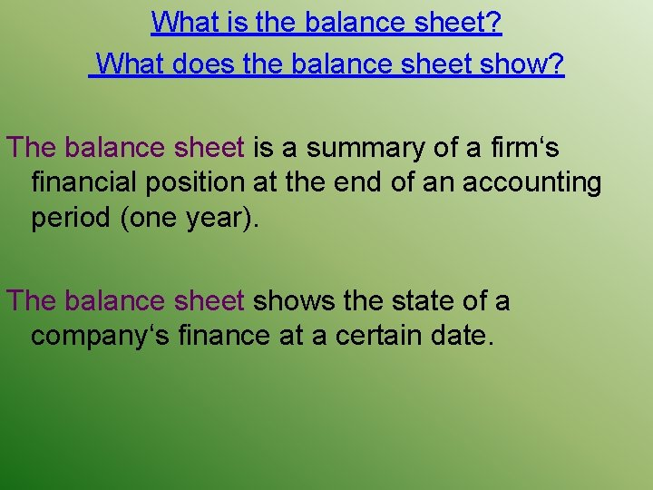What is the balance sheet? What does the balance sheet show? The balance sheet