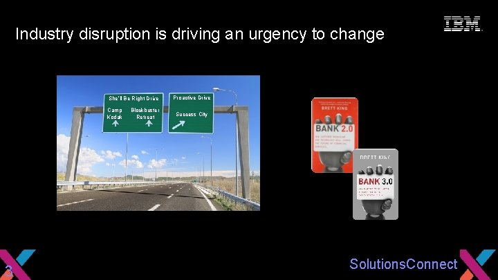 Seize the Moment Industry disruption is driving an urgency to change She'll Be Right