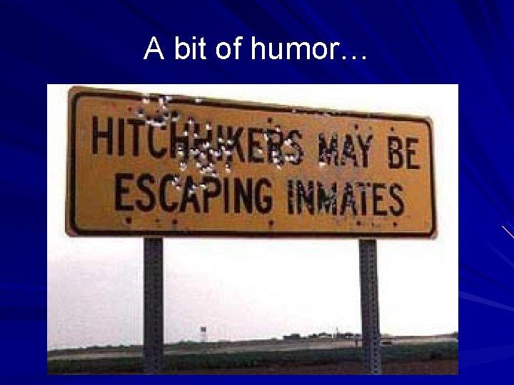 A bit of humor…
