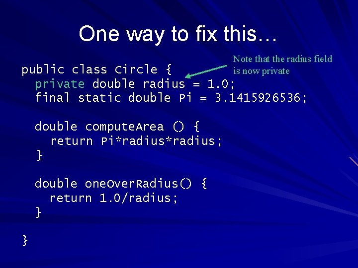 One way to fix this… Note that the radius field is now private public