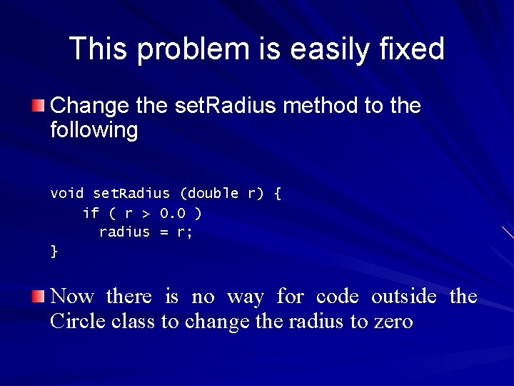 This problem is easily fixed Change the set. Radius method to the following void