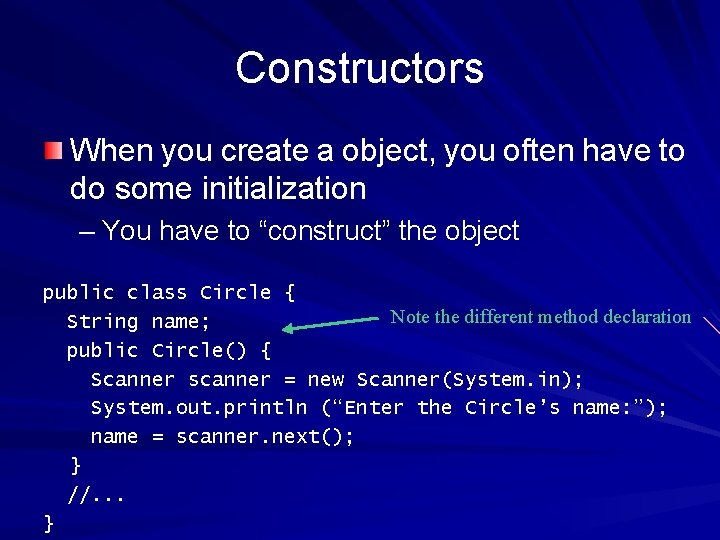 Constructors When you create a object, you often have to do some initialization –