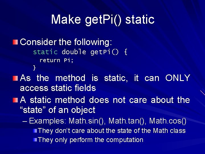 Make get. Pi() static Consider the following: static double get. Pi() { return Pi;