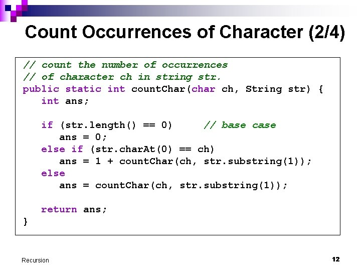 Count Occurrences of Character (2/4) // count the number of occurrences // of character