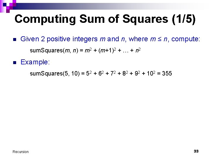 Computing Sum of Squares (1/5) n Given 2 positive integers m and n, where