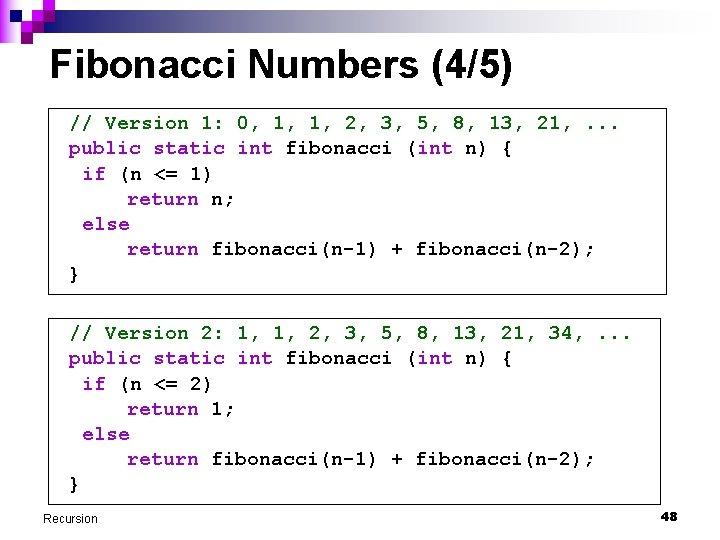 Fibonacci Numbers (4/5) // Version 1: 0, 1, 1, 2, 3, 5, 8, 13,