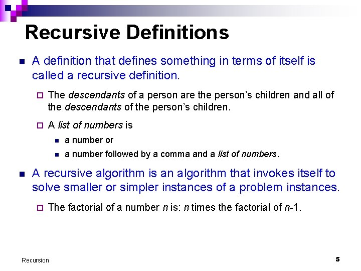 Recursive Definitions n n A definition that defines something in terms of itself is