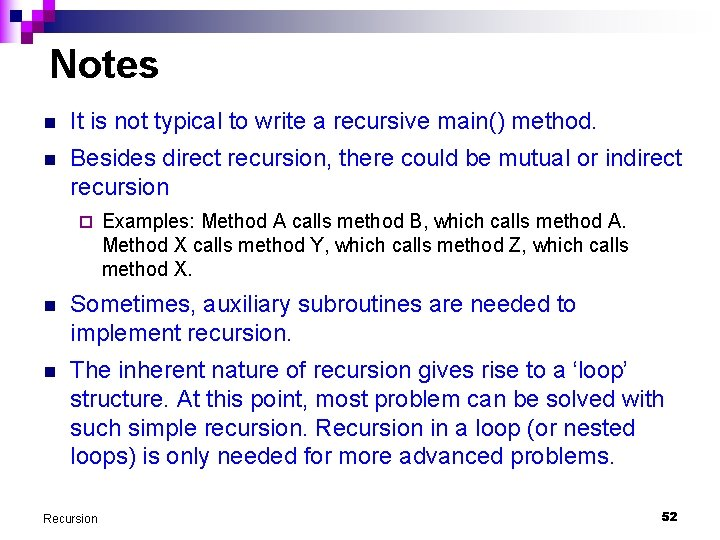 Notes n It is not typical to write a recursive main() method. n Besides