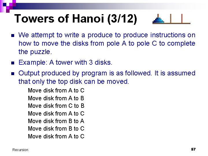 Towers of Hanoi (3/12) n We attempt to write a produce to produce instructions