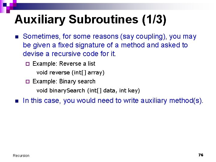 Auxiliary Subroutines (1/3) n Sometimes, for some reasons (say coupling), you may be given