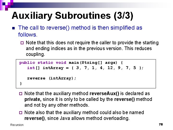 Auxiliary Subroutines (3/3) n The call to reverse() method is then simplified as follows.