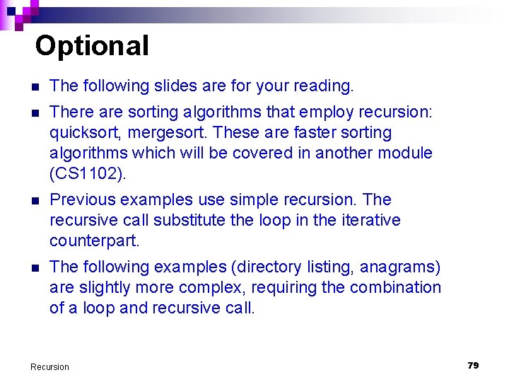 Optional n The following slides are for your reading. n There are sorting algorithms