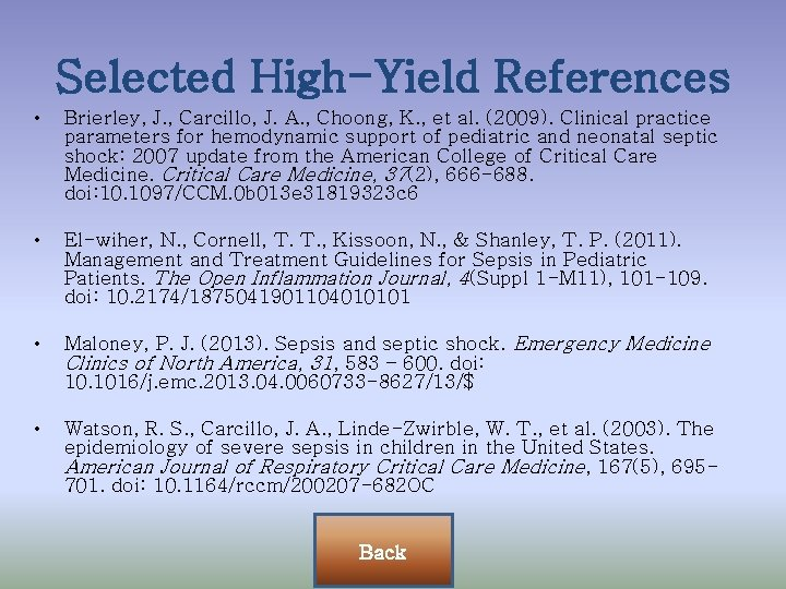 Selected High-Yield References • Brierley, J. , Carcillo, J. A. , Choong, K. ,