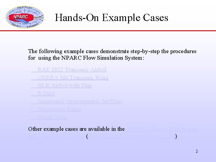 Hands-On Example Cases The following example cases demonstrate step-by-step the procedures for using the
