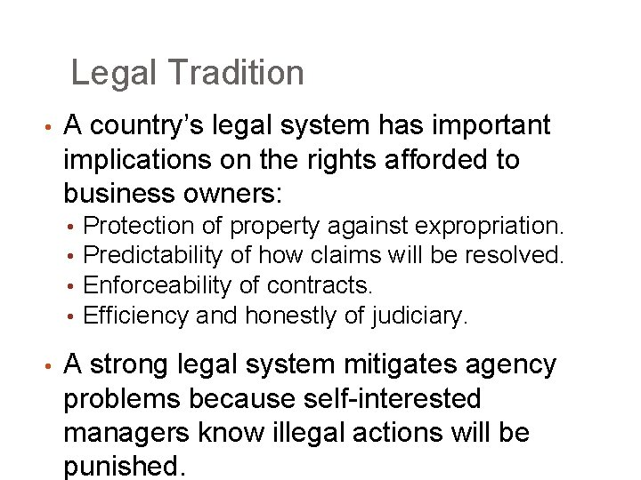 Legal Tradition • A country's legal system has important implications on the rights afforded