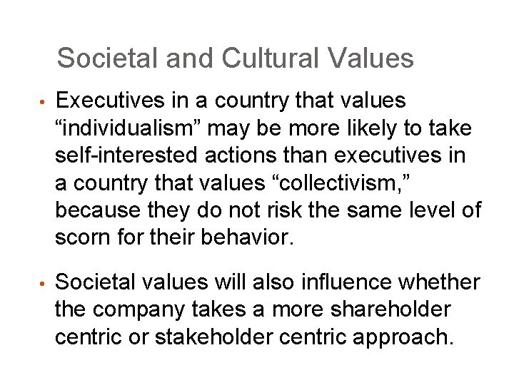 """Societal and Cultural Values • Executives in a country that values """"individualism"""" may be"""