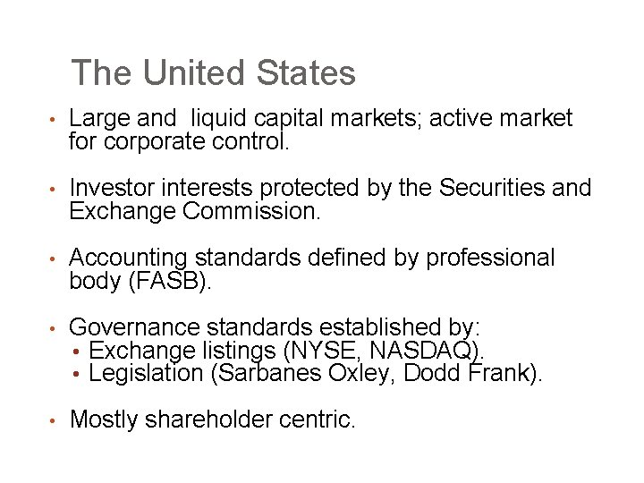 The United States • Large and liquid capital markets; active market for corporate control.
