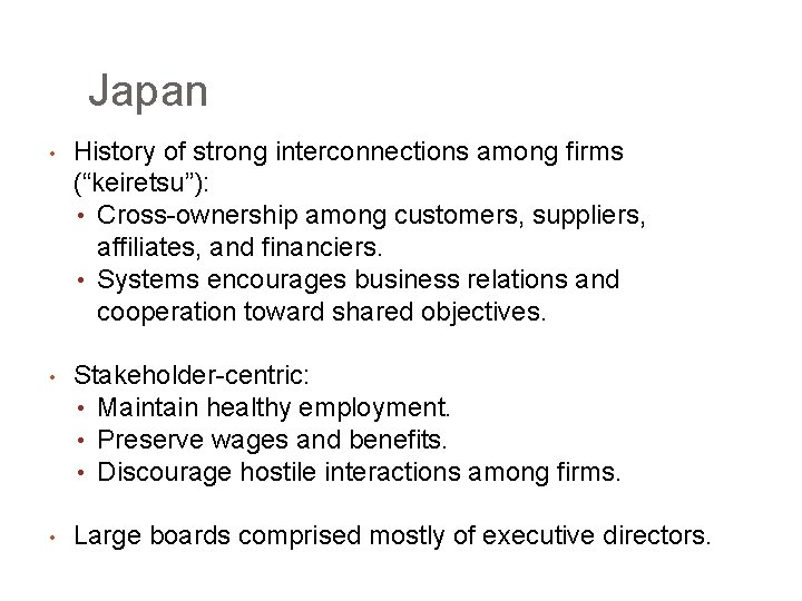 """Japan • History of strong interconnections among firms (""""keiretsu""""): • Cross-ownership among customers, suppliers,"""