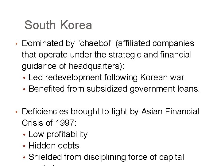 """South Korea • Dominated by """"chaebol"""" (affiliated companies that operate under the strategic and"""