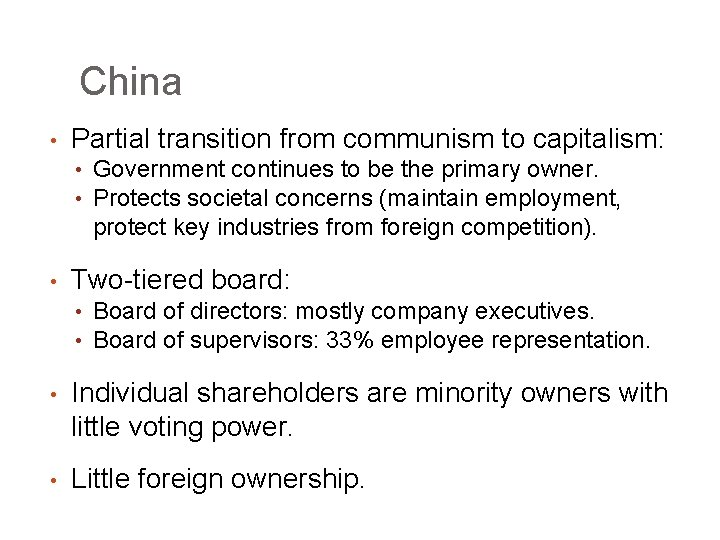 China • Partial transition from communism to capitalism: • Government continues to be the