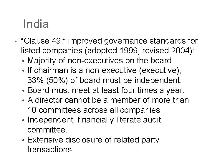 """India • """"Clause 49: """" improved governance standards for listed companies (adopted 1999, revised"""