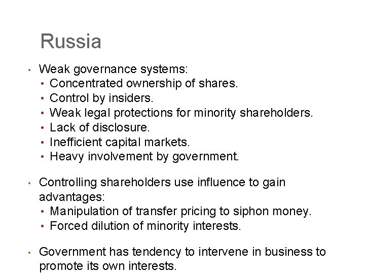 Russia • Weak governance systems: • Concentrated ownership of shares. • Control by insiders.