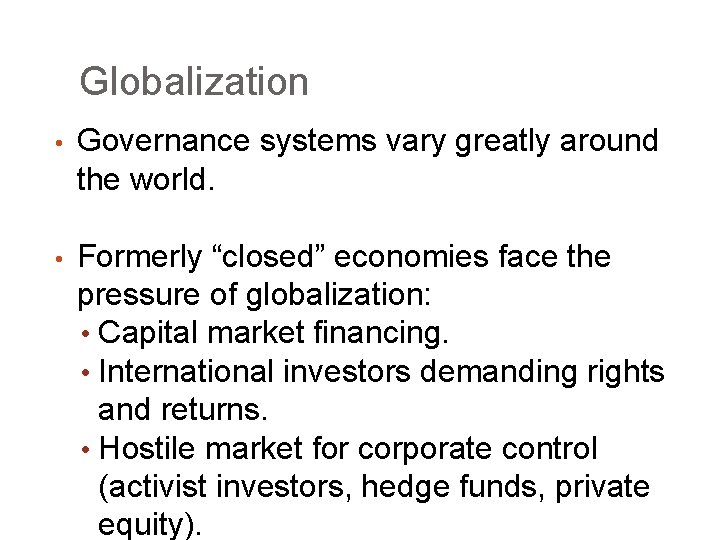 """Globalization • Governance systems vary greatly around the world. • Formerly """"closed"""" economies face"""