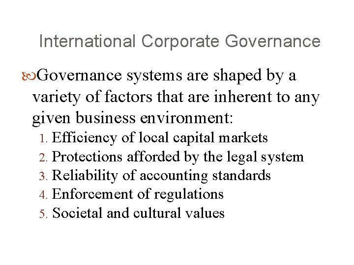 International Corporate Governance systems are shaped by a variety of factors that are inherent