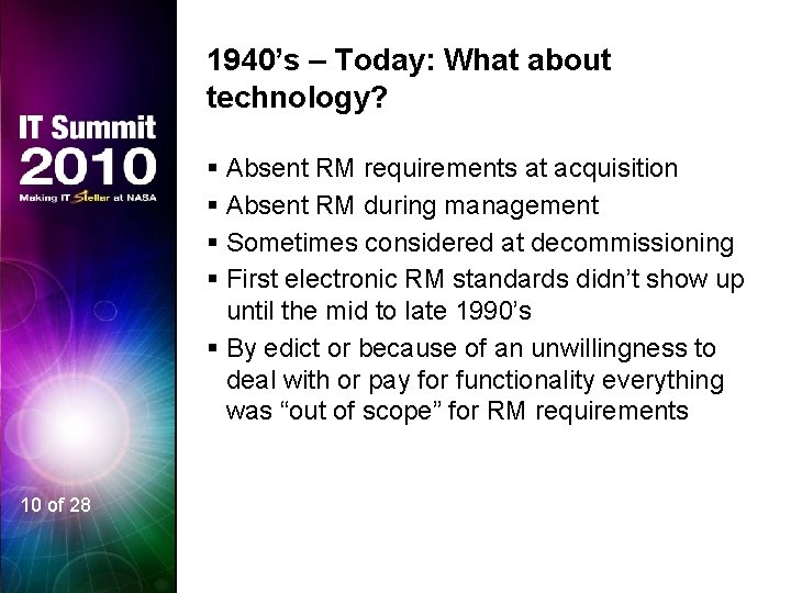 1940's – Today: What about technology? § Absent RM requirements at acquisition § Absent