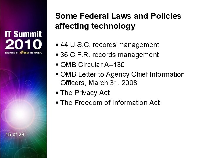 Some Federal Laws and Policies affecting technology § 44 U. S. C. records management