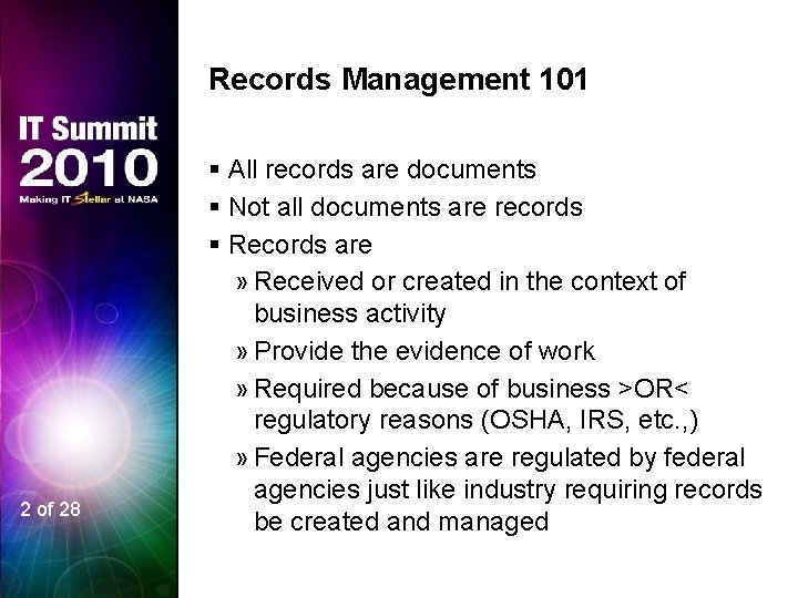 Records Management 101 2 of 28 § All records are documents § Not all