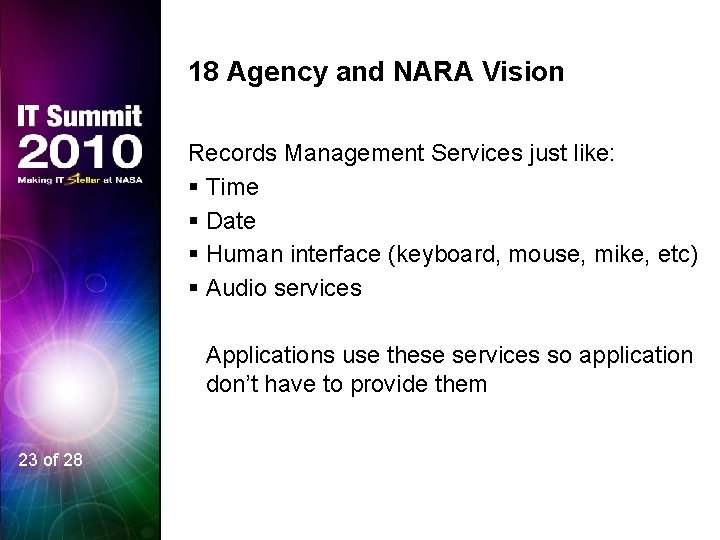 18 Agency and NARA Vision Records Management Services just like: § Time § Date