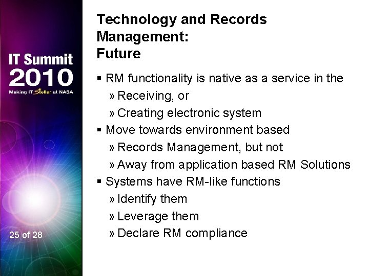 Technology and Records Management: Future 25 of 28 § RM functionality is native as