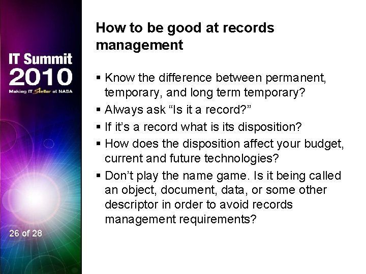 How to be good at records management § Know the difference between permanent, temporary,