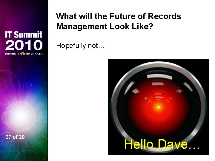 What will the Future of Records Management Look Like? Hopefully not… 27 of 28
